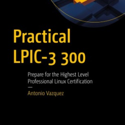 دانلود کتاب Practical LPIC-3 300 Prepare for the Highest Level Professional Linux Certification